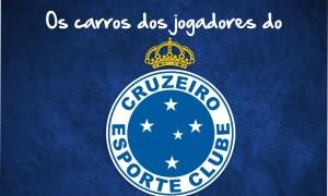 Os carros dos jogadores do Cruzeiro